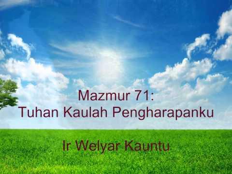 Tuhan Kaulah Pengharapanku (Mazmur 71) - Welyar Kauntu