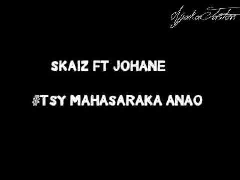 Skaiz ft Johane Tsy mahasaraka anao 2018 (Lyrics/paroles)