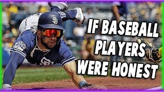 If Baseball Players Were Honest (Part 6)