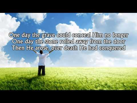 Glorious Day (Living He Loved Me) - Casting Crowns (Worship Song with Lyrics)