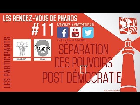 RdV de Pharos #11 : Séparation des pouvoirs et post-démocratie