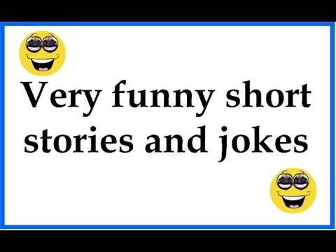 Short Stories Jokeitupcom Very Funny Short Stories And Jokes Youtube