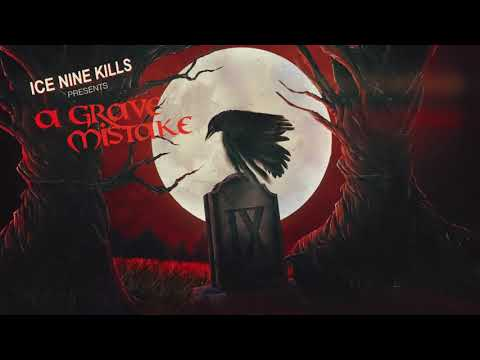 Ice Nine Kills - A Grave Mistake (Stream)