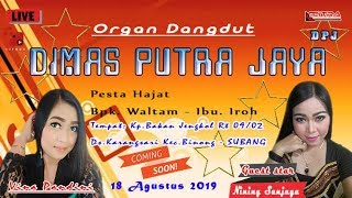 LIVE STREAMING ORGAN DANGDUT DIMAS PUTRA JAYA | KARANGSARI  EDISI 18 AGUSTUS 2019