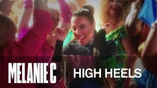 Смотреть клип Melanie C - High Heels Ft. Sink The Pink