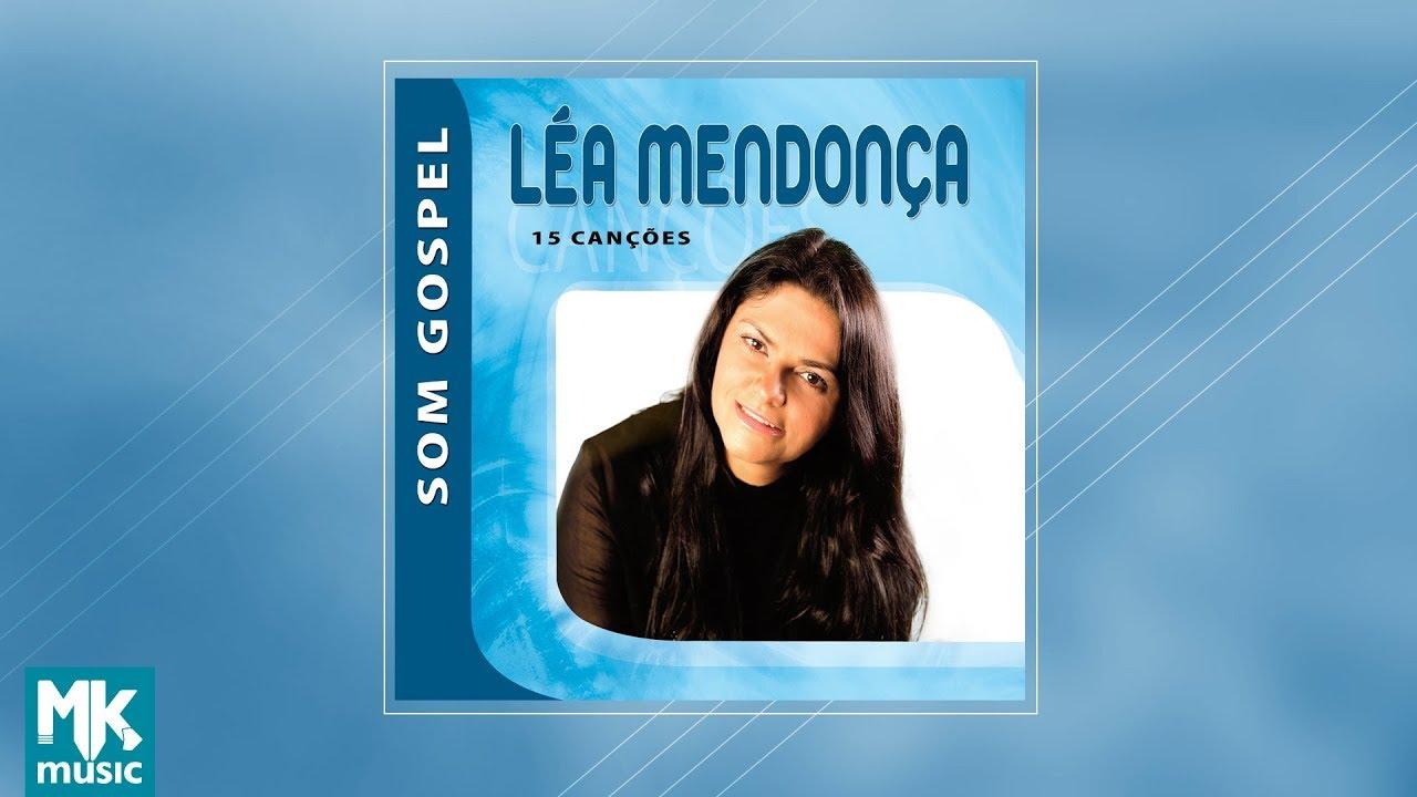 e26e1fe9e7f Léa Mendonça - Coletânea Som Gospel (CD COMPLETO) - YouTube