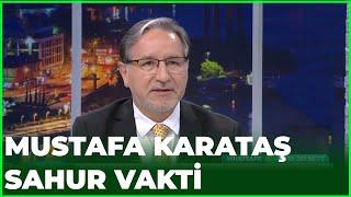 Prof. Dr. Mustafa Karataş İle Sahur Vakti - 21 Mayıs 2020