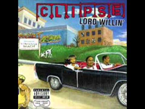 Clipse Lord Willin Track 8 When the Last Time