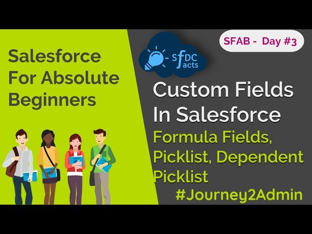 SFAB Day #3 | Fields in Salesforce | Formula Fields | Picklist | Dependent Picklist | SFDCFacts