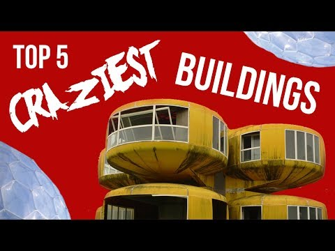 TOP 5 Craziest Buildings in the World