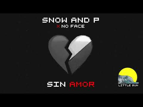 Snow And P x No Face - Sin Amor (Audio)