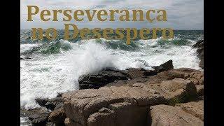IGREJA UNIDADE DE CRISTO / Perseverança no Desespero.- Pr. Rogério Sacadura