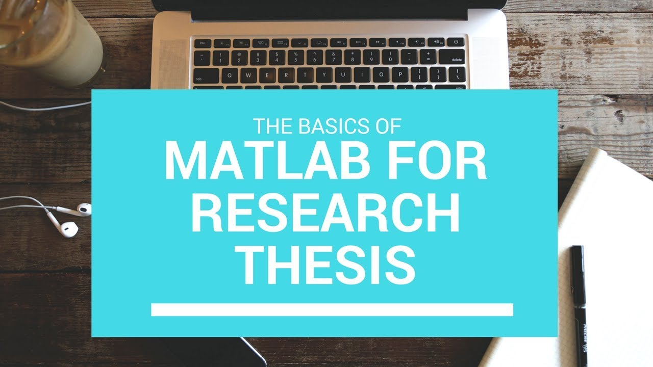 Matlab Topics for Thesis, Dissertation,and Research
