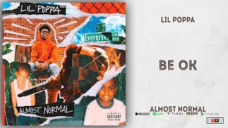 Lil Poppa - Be Ok (Almost Normal)
