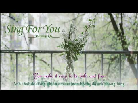 [Vietsub + Lyrics] Sing for you - Wanting Qu