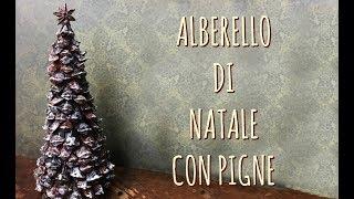 Albero Di Natale Con Pigne.Albero Di Natale Con Le Pigne Natale Riciclo Arte Per Te Youtube