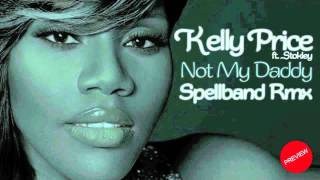 kelly Price ft. Stokley - Not My Daddy - Spellband Rmx - PREVIEW