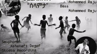 Mohammed Raju - Selamta ሰላምታ (Ethiopian Jazz Instrumental Music)