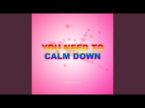 you-need-to-calm-down