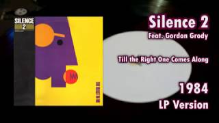 Silence 2 Feat. Gordon Grody - Till the Right One Comes Along (LP Version)