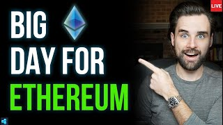 🔴LIVE: This Is A BIG DAY For Ethereum!