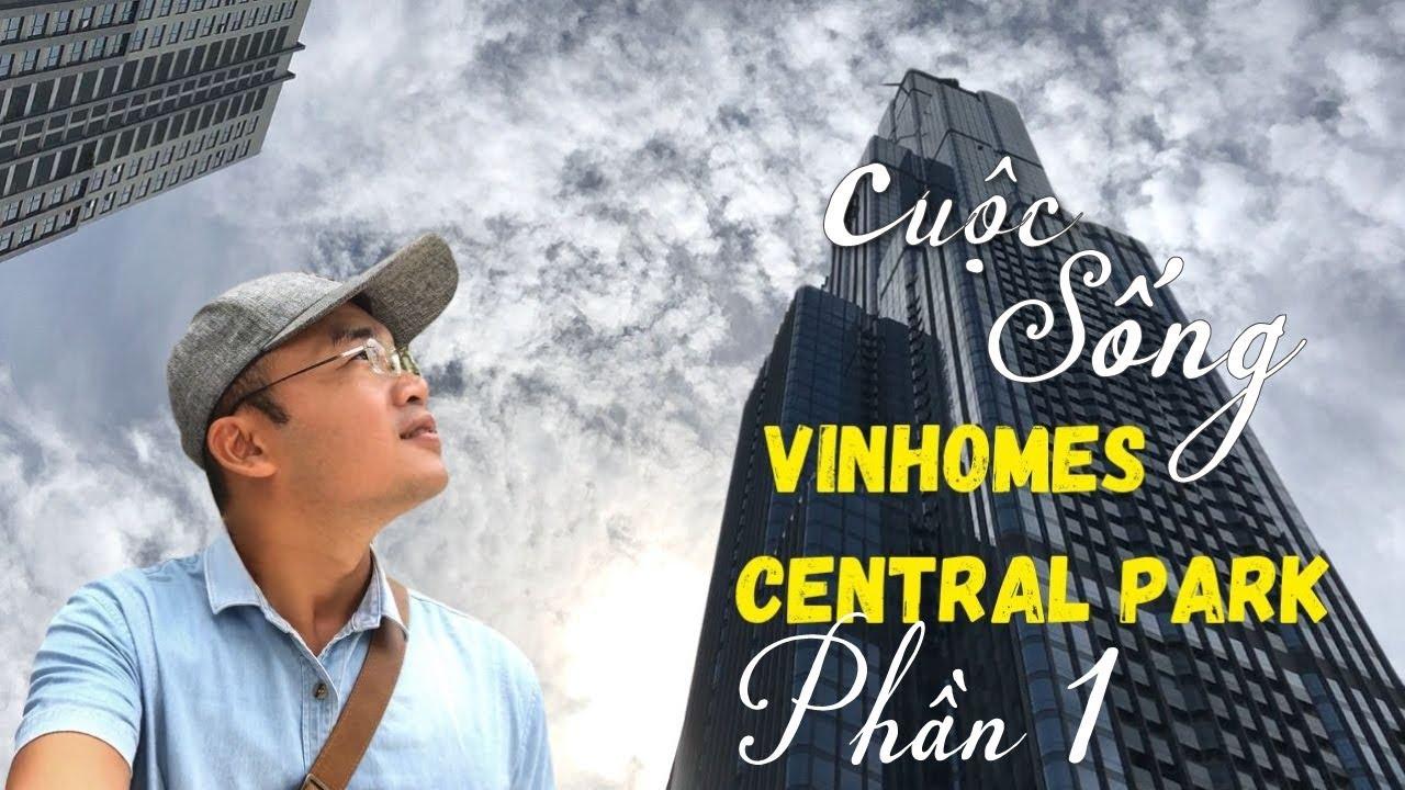 Cuộc Sống Vinhomes Central Park | Thử Làm Cư Dân Vinhomes Và Bất Ngờ Thú Vị – Part 1