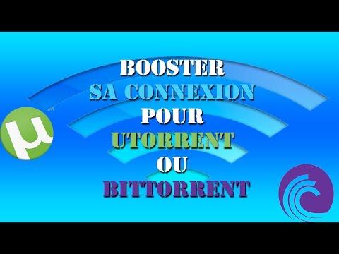 Comment booster sa vitesse de telechargement sur Utorrent / BitTorrent