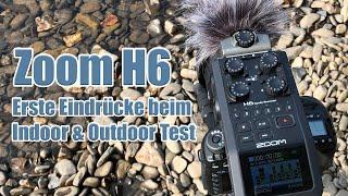 Besserer Sound mit dem Zoom H6? Erster Eindruck des Zoom H6 inkl. Mics im Indoor und Outdoor-Test