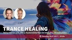 Trance Healing mit Bahar Yilmaz und Jeffrey Kastenmüller