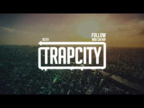 Bro Safari - Follow