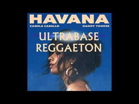 Camila Cabello ft. Daddy Yankee-Havana (UltraBase Reggaeton Edit)