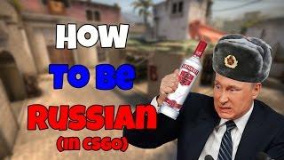 How To Be Russian In CSGO - CS Comedy Machinima