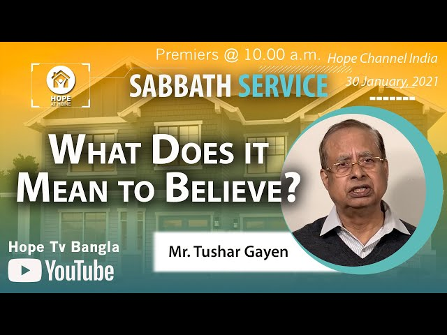 Bangla Sabbath Service | What Does it mean to Believe? | Mr. Tushar Gayen | 30 January 2021