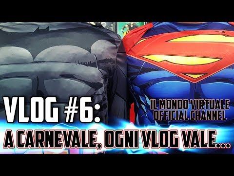 Vlog #6 A Carnevale ogni Vlog vale! - Il Mondo Virtuale