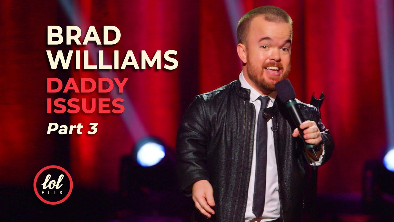 Download Brad Williams Daddy Issues • Part 3   LOLflix