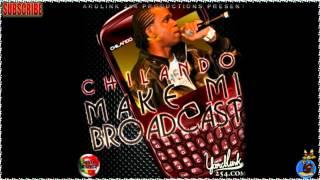 Chilando - Make Mi Broadcast (Raw) May 2012