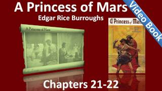 Chapters 21 - 22 - A Princess of Mars by Edgar Rice Burroughs(, 2011-11-06T21:37:10.000Z)