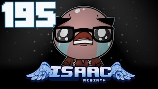 The Binding of Isaac: Rebirth - Let's Play - Episode 195 [Firework]