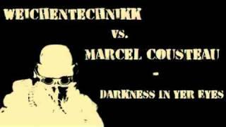 Schranz (Weichentechnikk vs. Marcel Cousteau - Darkness In Yer Eyes)