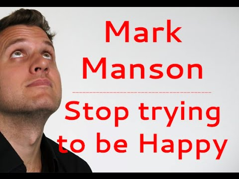 Mark Manson ¦ Stop trying to be Happy