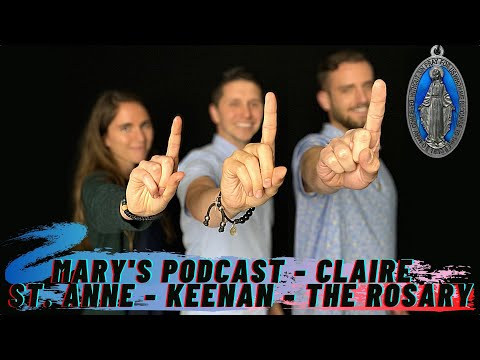 Episode 1: The Podcast - Claire - St. Anne - Keenan - The Rosary
