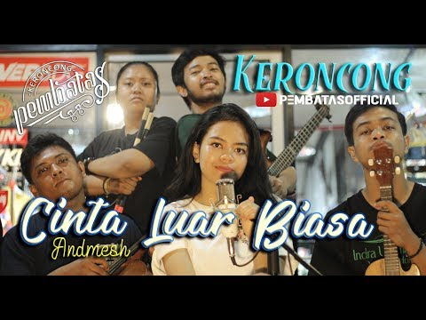 CINTA LUAR BIASA (Andmesh) - Keroncong Pembatas (cover)