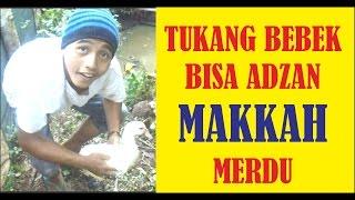 Adzan Makkah merdu TUKANG BEBEK Subhanalloh Bikin Mata Nangis MP3