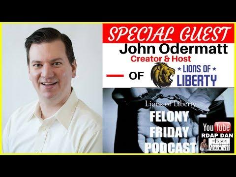 JOHN ODERMATT- The Felon Friendly Host Of Felony Fridays