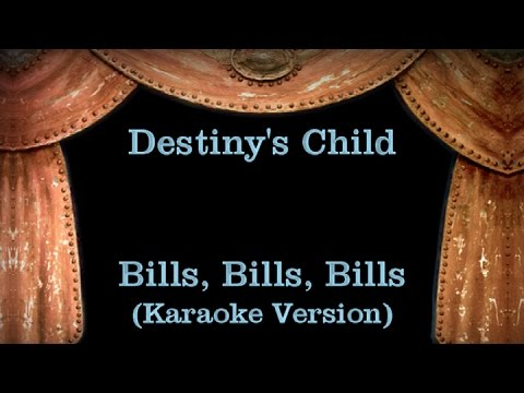 Destiny's Child - Bills Bills Bills - Lyrics (Karaoke Version)