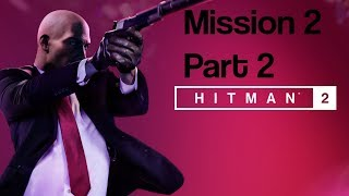 Hitman 2 végigjátszás - Mission 2: Santa Fortuna - Three-Headed Serpent Part 2 | Xbox One