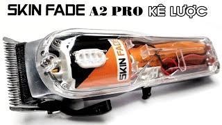 Tông đơ lưỡi đơn SKIN FADE A2 PRO kê lược (Bảo hành 10 tháng chính hãng)