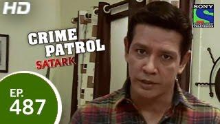 Crime Patrol - क्राइम पेट्रोल सतर्क - Episode 487 - 27th March 2015