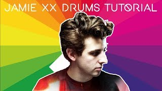 How To Make Intricate Drums Like Jamie XX [+Samples]