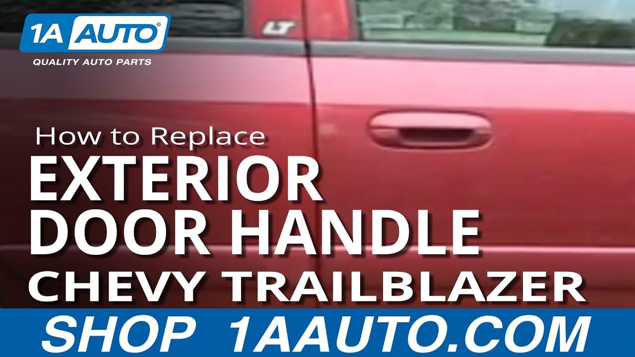 medium resolution of how to replace exterior door handle 02 09 chevy trailblazer